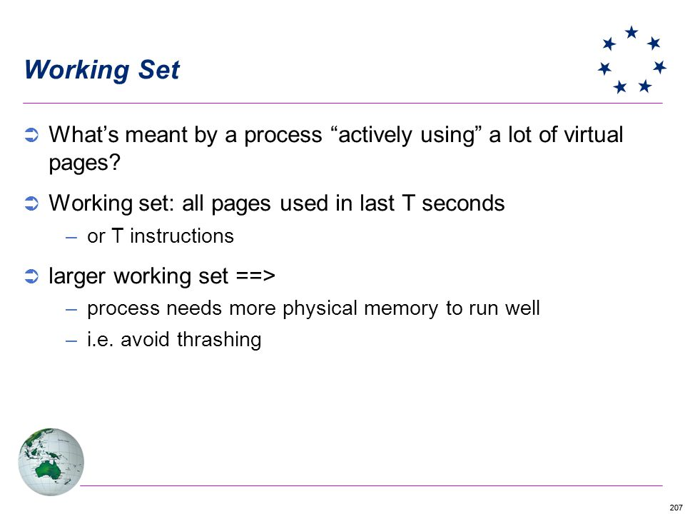 207 Working Set Whats meant by a process actively using a lot of virtual pages.