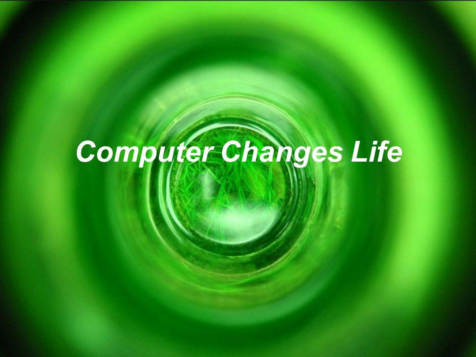 Computer Changes Life