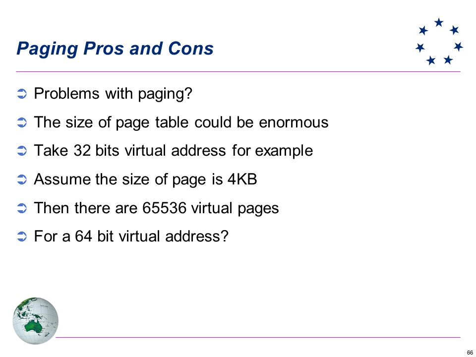 66 Paging Pros and Cons Problems with paging.