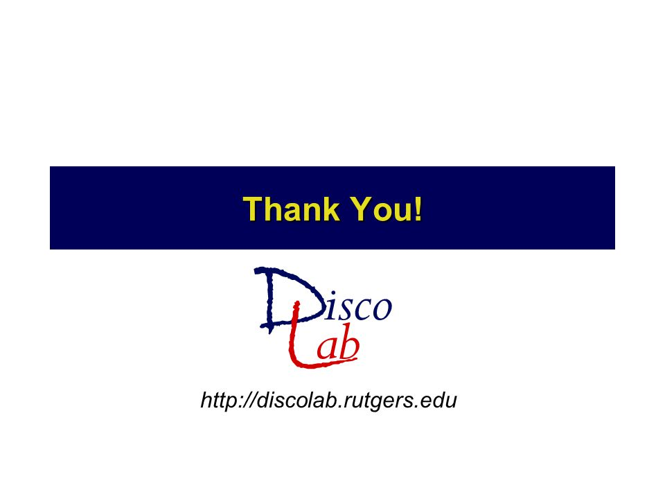 Thank You! http://discolab.rutgers.edu