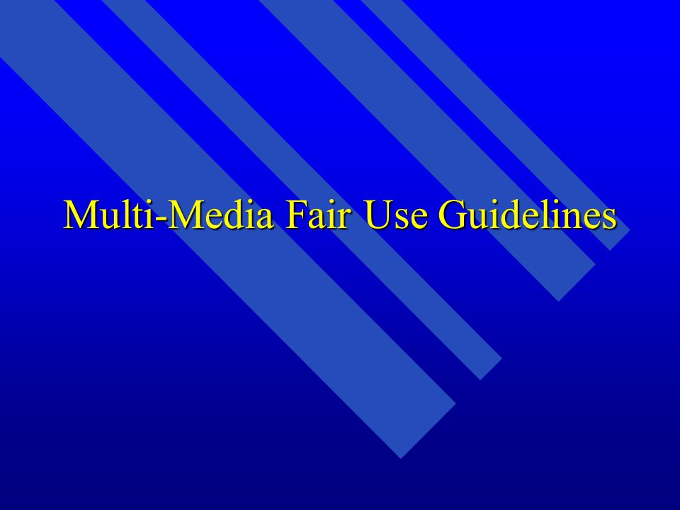 Multi-Media Fair Use Guidelines