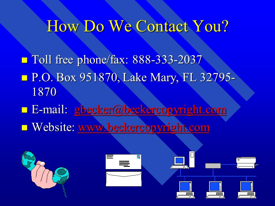 How Do We Contact You. n Toll free phone/fax: 888-333-2037 n P.O.