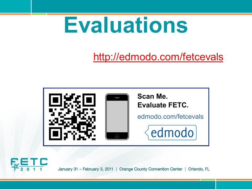 Evaluations Step 1: Go to http://edmodo.com/fetcevalshttp://edmodo.com/fetcevals Step 2: Select session number, session title, and evaluate.