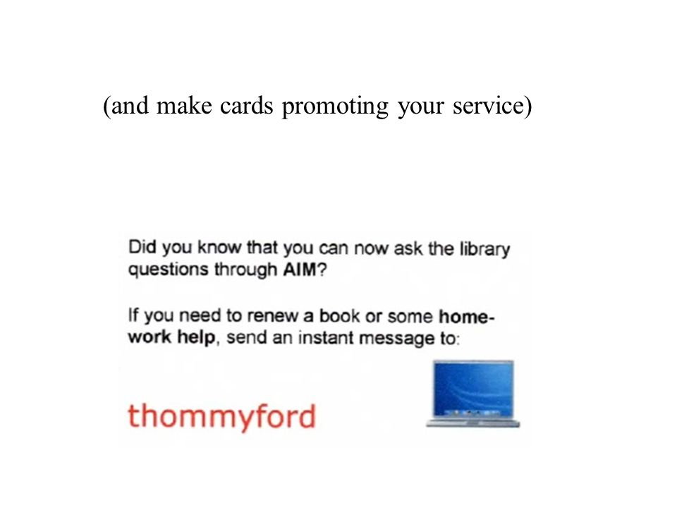 (and make cards promoting your service)