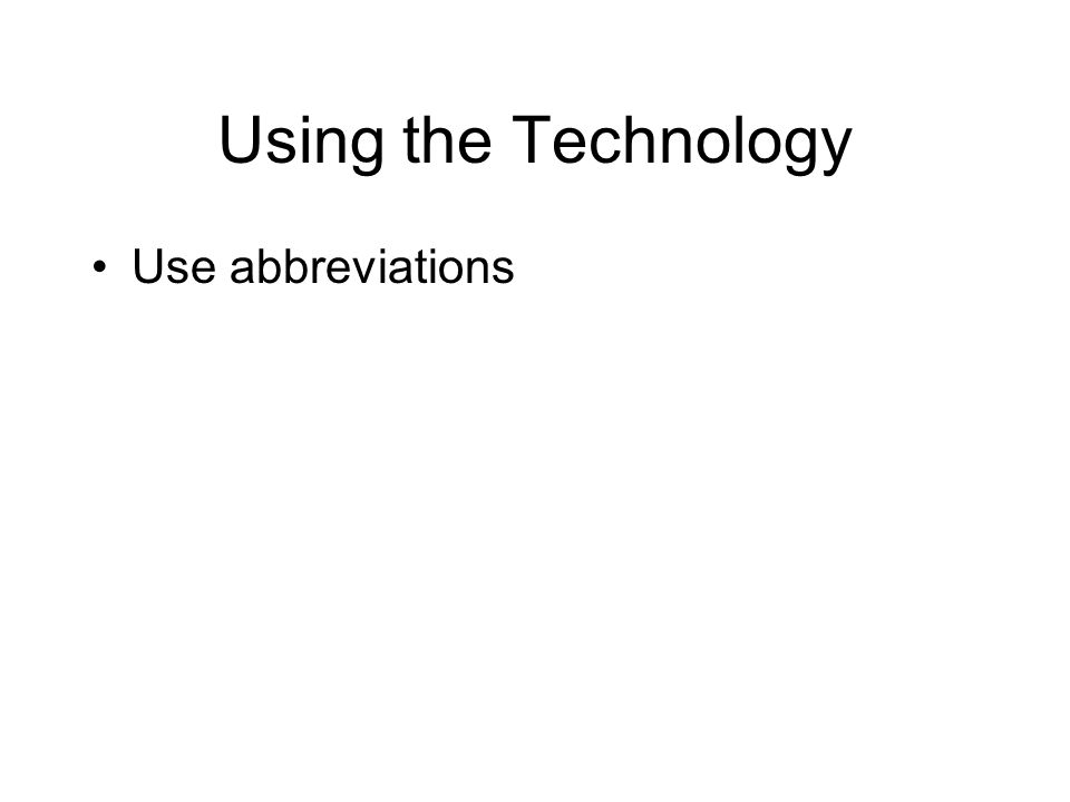 Using the Technology Use abbreviations