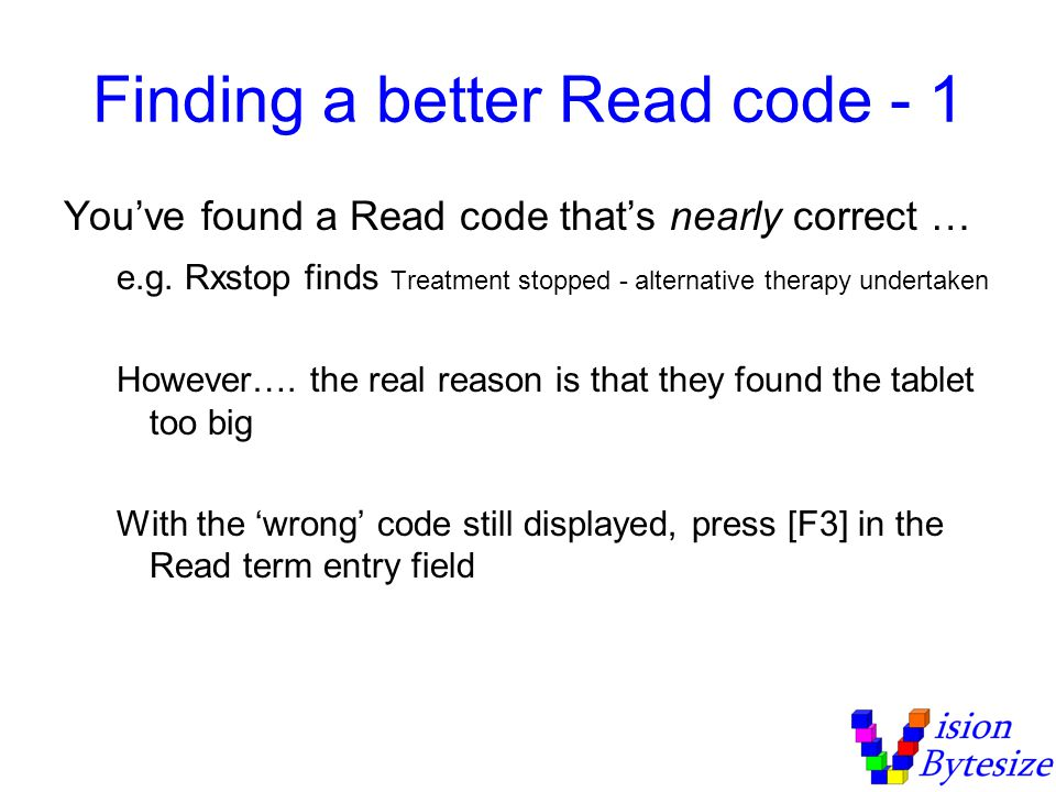 Finding a better Read code - 1 Youve found a Read code thats nearly correct … e.g.