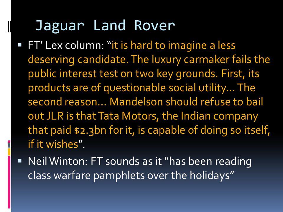 Jaguar Land Rover FT Lex column: it is hard to imagine a less deserving candidate.