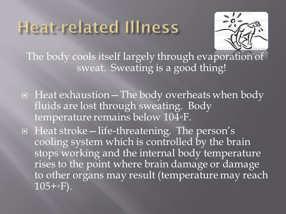 The body cools itself largely through evaporation of sweat.