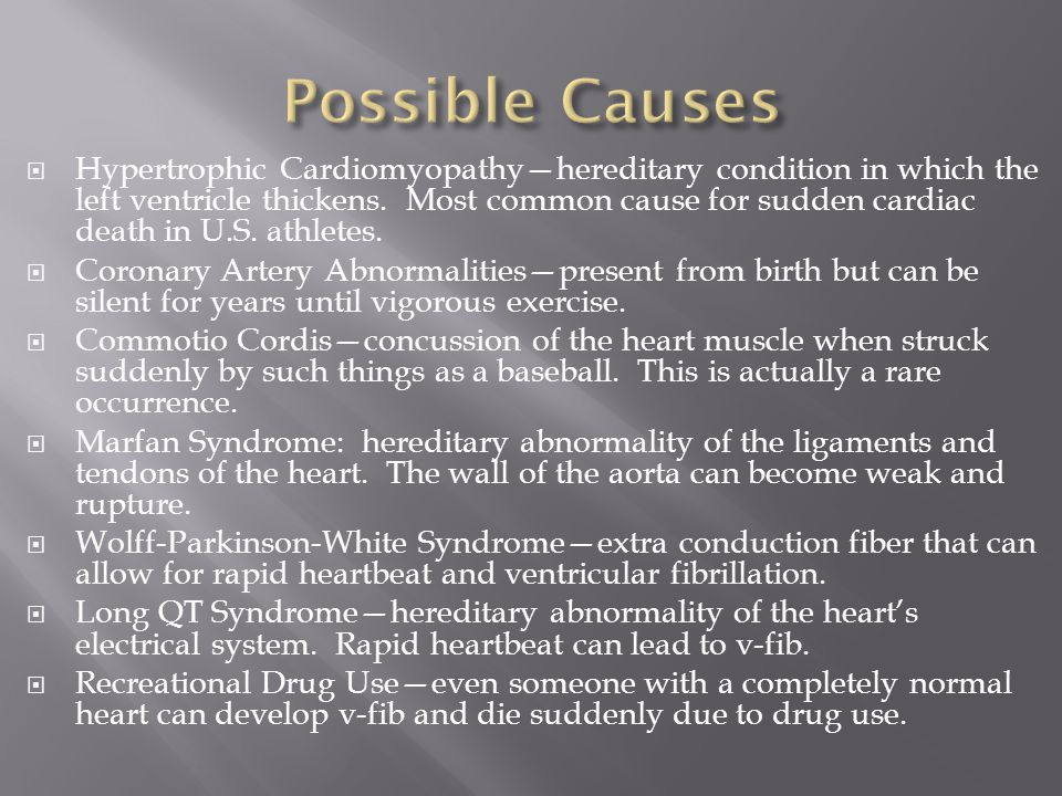 An abrupt occurrence where the heart ceases to function and results in death within minutes It is not a heart attack It is usually due to a malfunction of the hearts electrical system.