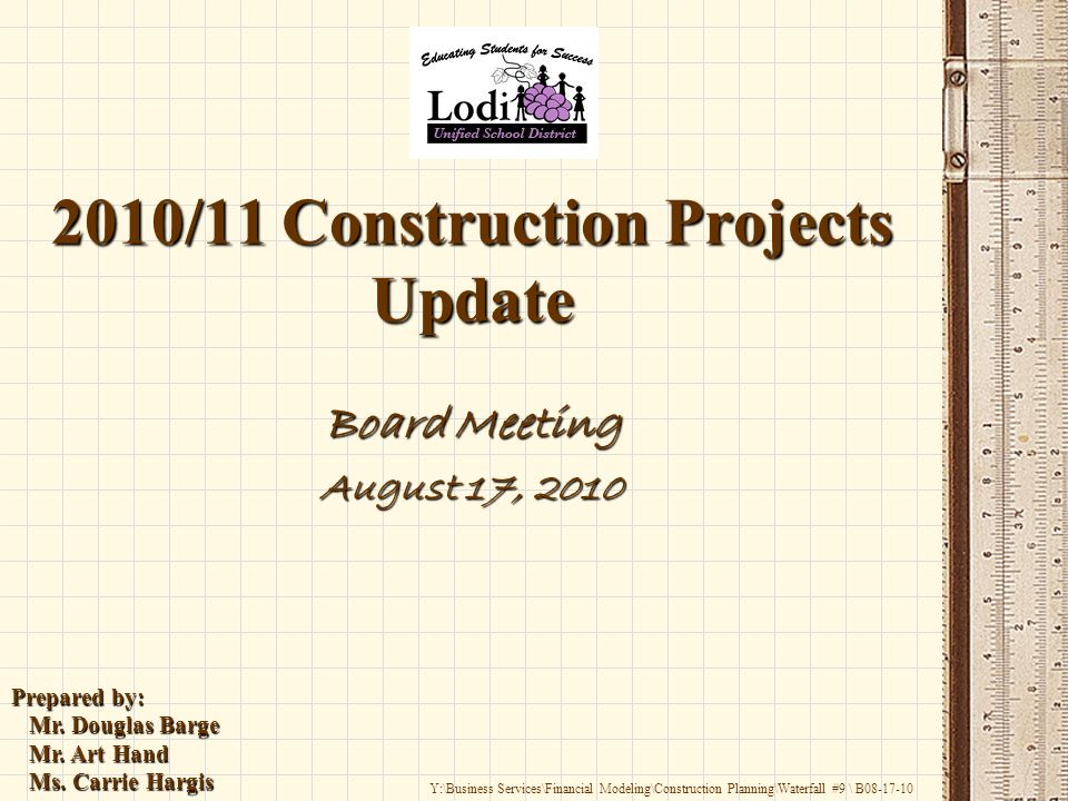 2010/11 Construction Projects Update Board Meeting August 17, 2010 Prepared by: Mr.