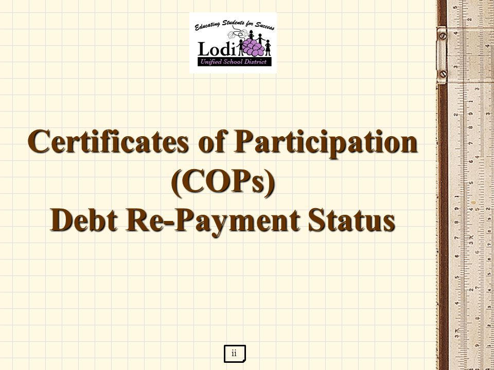Certificates of Participation (COPs) Debt Re-Payment Status ii