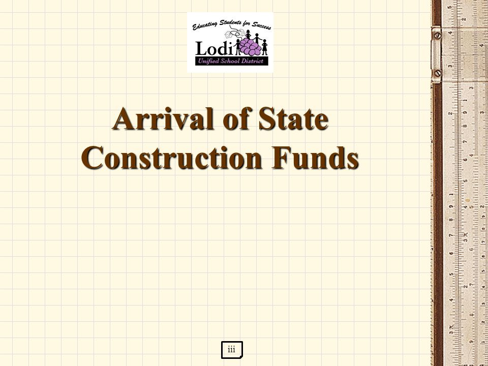 Arrival of State Construction Funds iii
