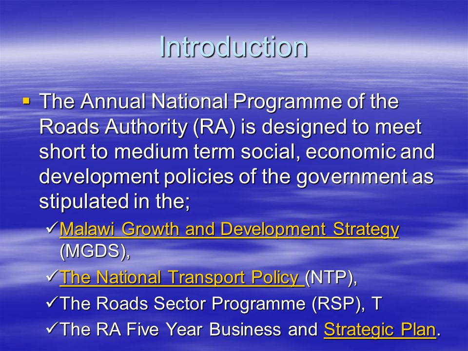 Introduction The Annual National Programme of the Roads Authority (RA) is designed to meet short to medium term social, economic and development polic