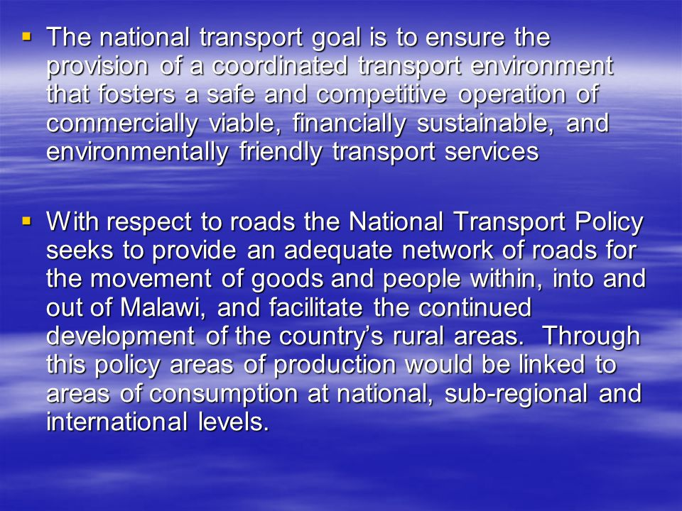 The national transport goal is to ensure the provision of a coordinated transport environment that fosters a safe and competitive operation of commerc