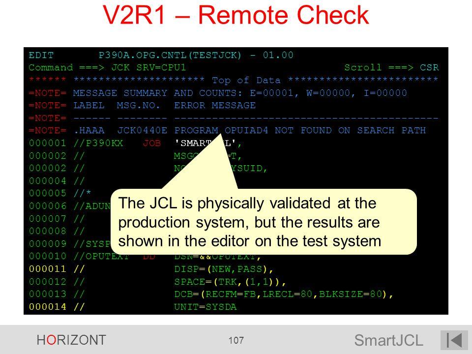 SmartJCL HORIZONT 107 EDIT P390A.OPG.CNTL(TESTJCK) - 01.00 Command ===> JCK SRV=CPU1 Scroll ===> CSR ****** ********************* Top of Data ********