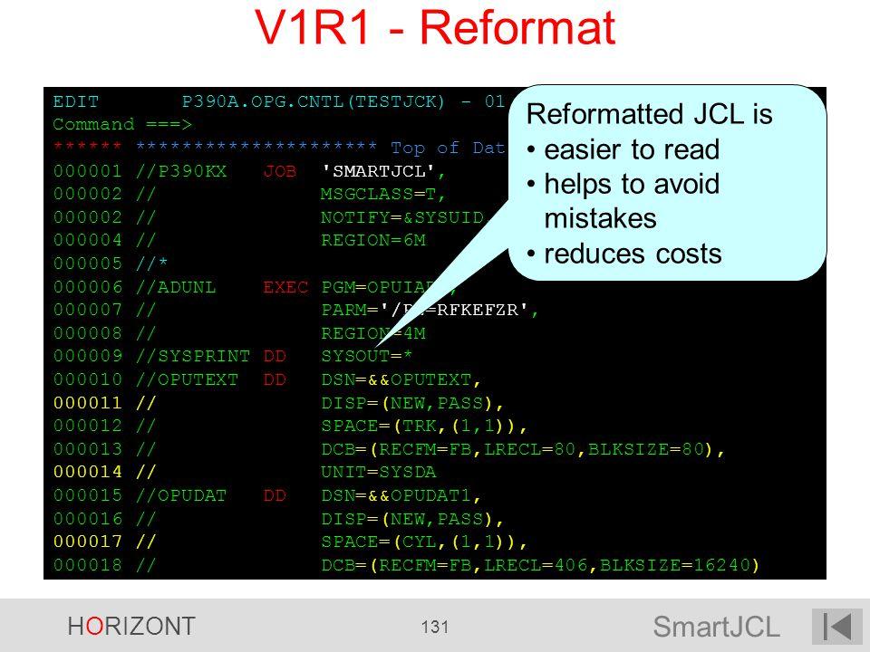 SmartJCL HORIZONT 131 EDIT P390A.OPG.CNTL(TESTJCK) - 01.00 Columns 00001 00072 Command ===> Scroll ===> CSR ****** ********************* Top of Data *
