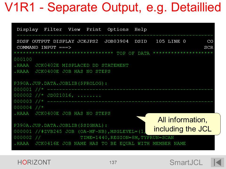SmartJCL HORIZONT 137 Display Filter View Print Options Help ----------------------------------------------------------------- SDSF OUTPUT DISPLAY JCK