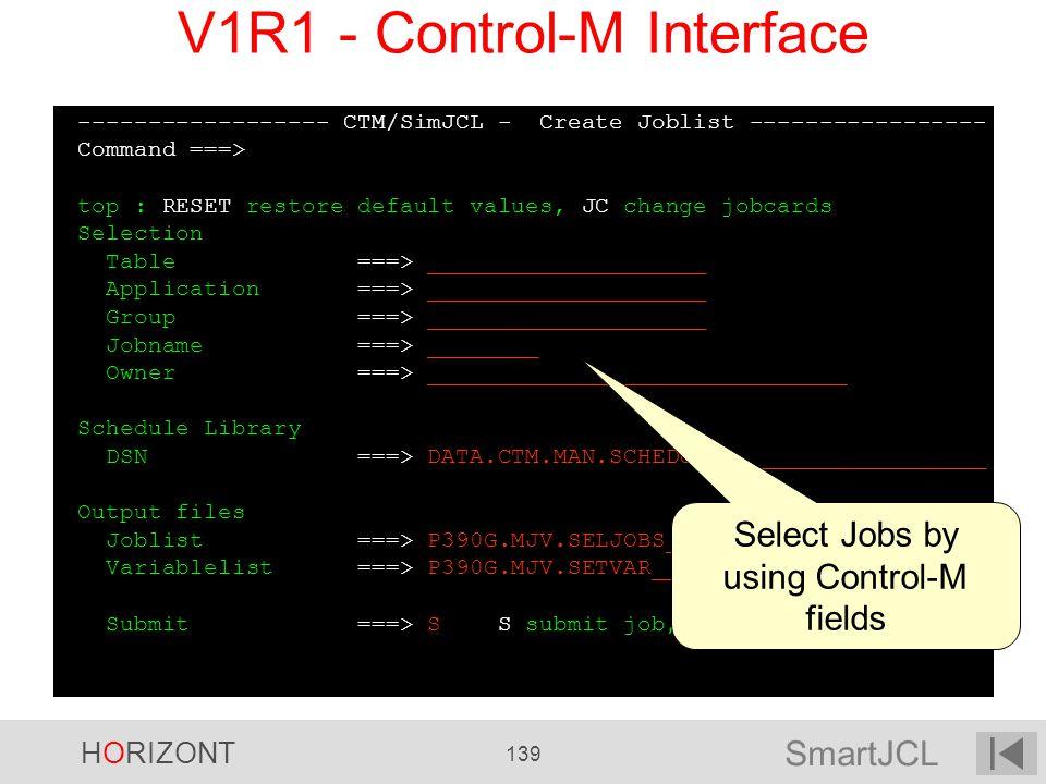 SmartJCL HORIZONT 139 ------------------ CTM/SimJCL - Create Joblist ----------------- Command ===> top : RESET restore default values, JC change jobc