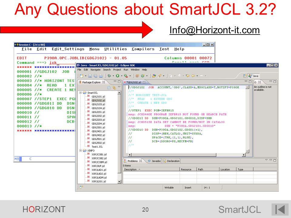 SmartJCL HORIZONT 20 Any Questions about SmartJCL 3.2? Info@Horizont-it.com