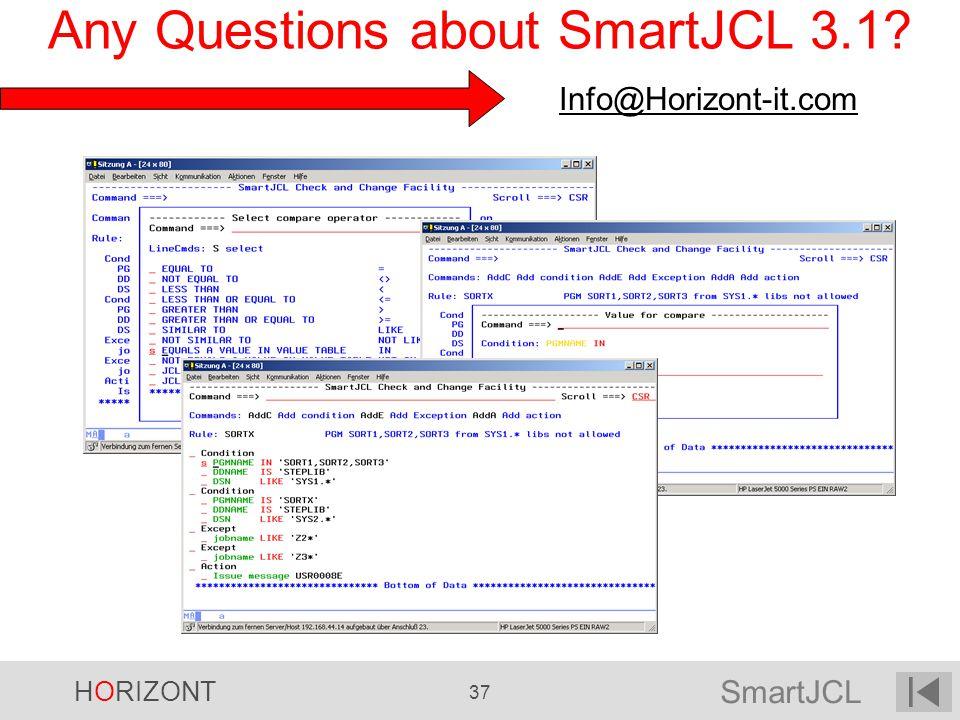 SmartJCL HORIZONT 37 Any Questions about SmartJCL 3.1? Info@Horizont-it.com