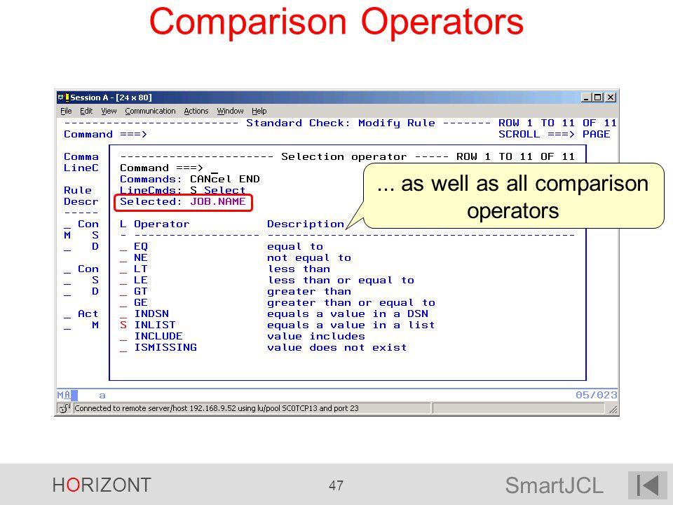 SmartJCL HORIZONT 47 Comparison Operators... as well as all comparison operators