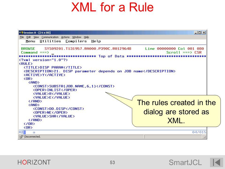 SmartJCL HORIZONT 53 XML for a Rule The rules created in the dialog are stored as XML.