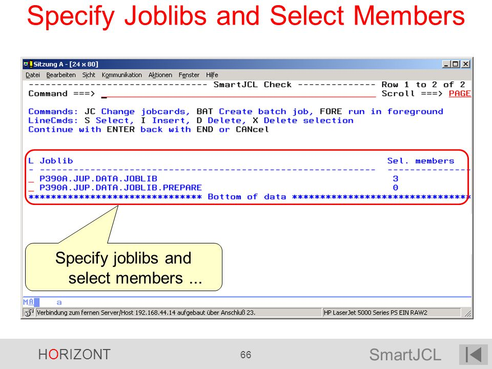SmartJCL HORIZONT 66 Specify Joblibs and Select Members Specify joblibs and select members...
