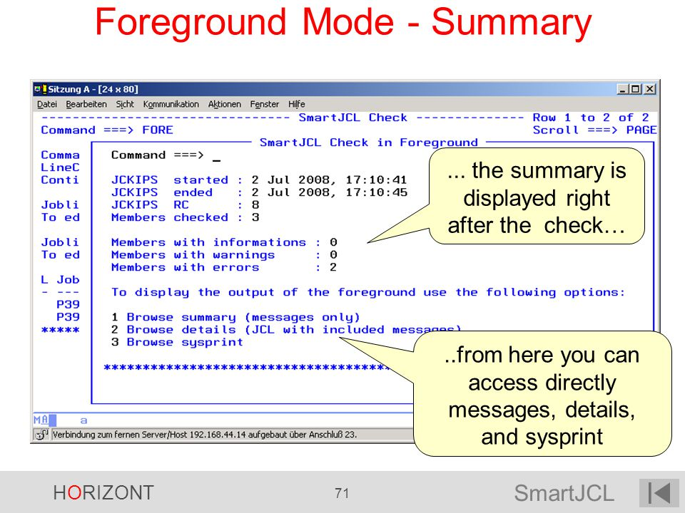 SmartJCL HORIZONT 71 Foreground Mode - Summary... the summary is displayed right after the check…..from here you can access directly messages, details