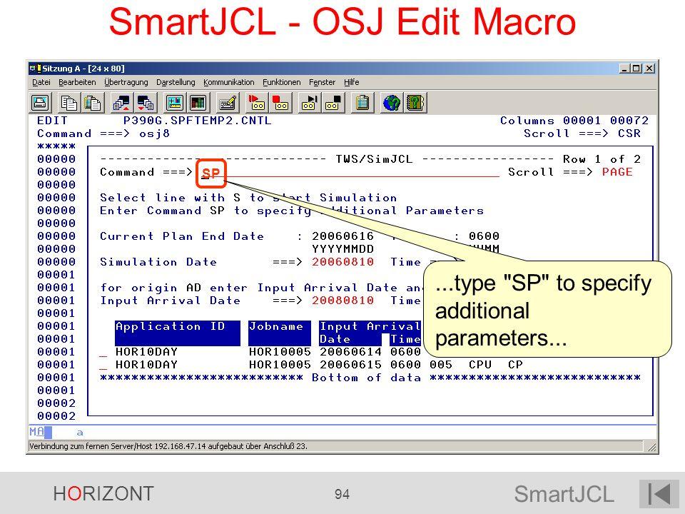 SmartJCL HORIZONT 94 SmartJCL - OSJ Edit Macro SP...type