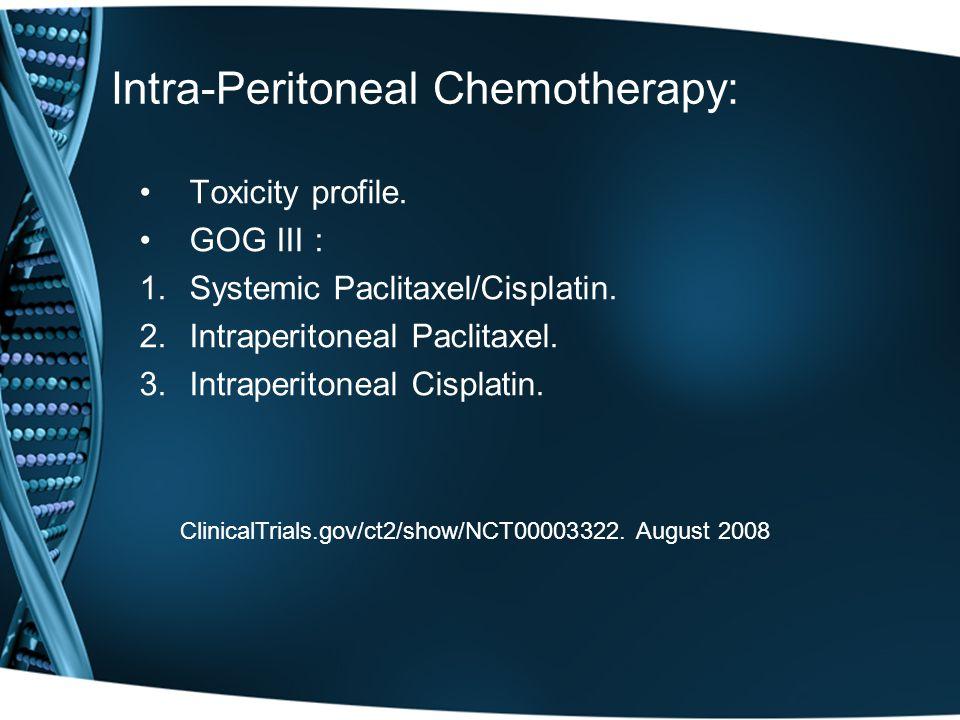 Toxicity profile.GOG III : 1.Systemic Paclitaxel/Cisplatin.