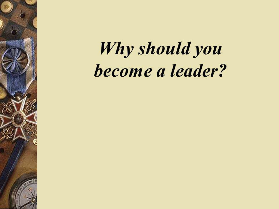 Why should you become a leader?