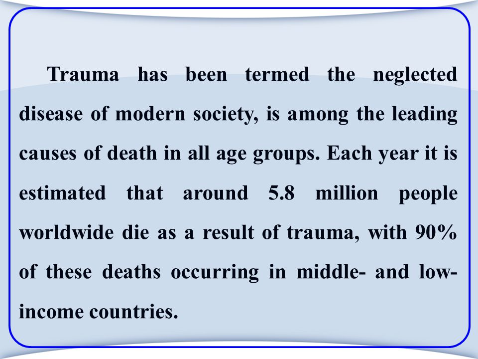 Trauma is the third cause of death after cancer and cardiovascular diseases in the overall population.
