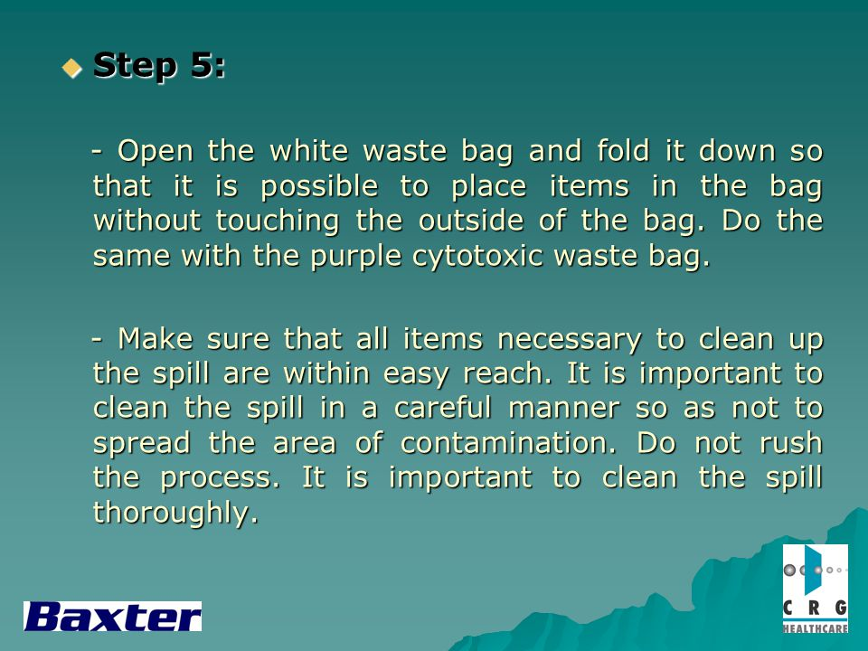 Step 5: Step 5: - Open the white waste bag and fold it down so that it is possible to place items in the bag without touching the outside of the bag.