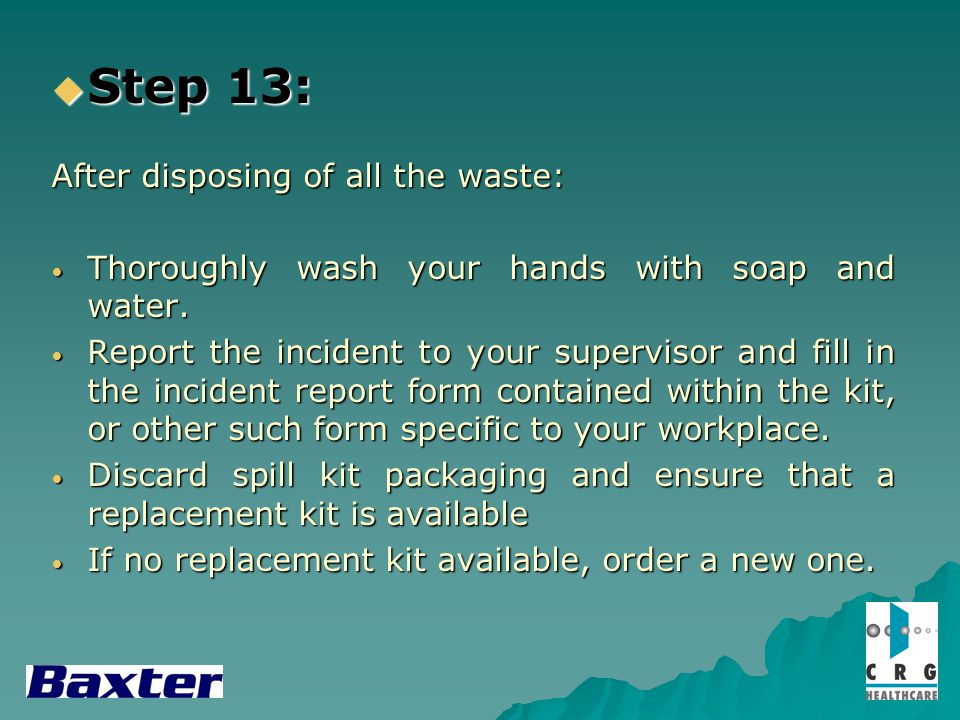 Step 13: Step 13: After disposing of all the waste: Thoroughly wash your hands with soap and water.