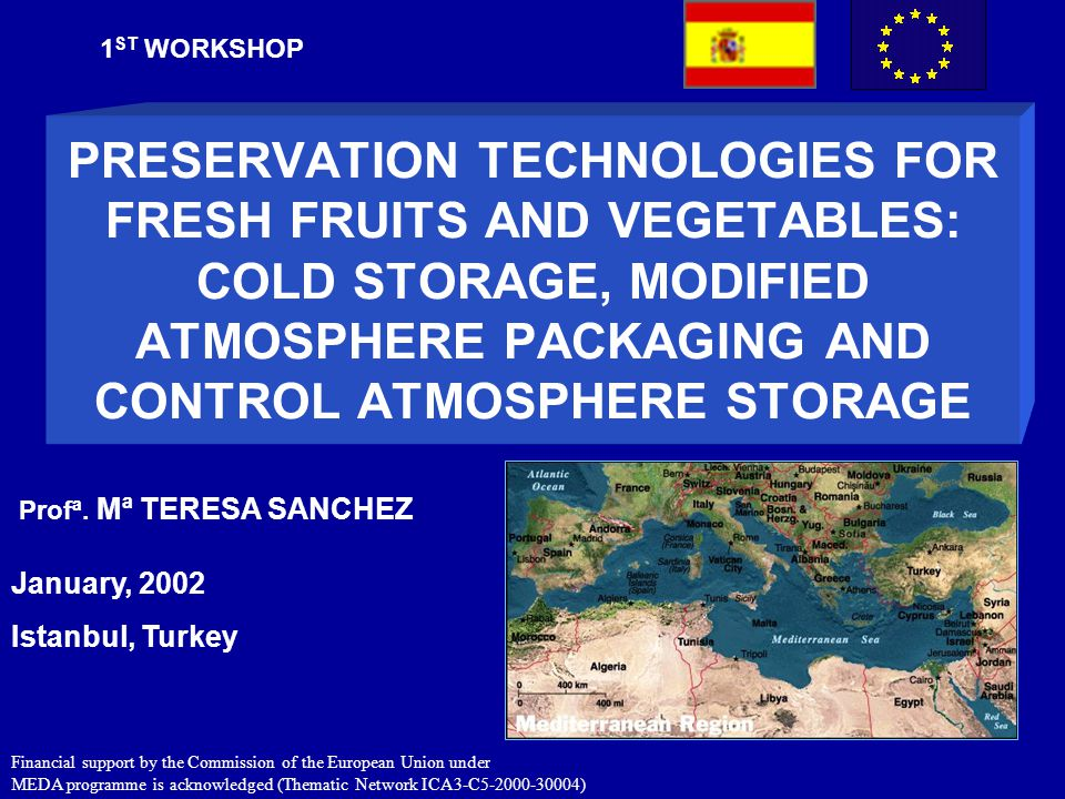 PRESERVATION TECHNOLOGIES FOR FRESH FRUITS AND VEGETABLES: COLD STORAGE, MODIFIED ATMOSPHERE PACKAGING AND CONTROL ATMOSPHERE STORAGE 1 ST WORKSHOP Ja