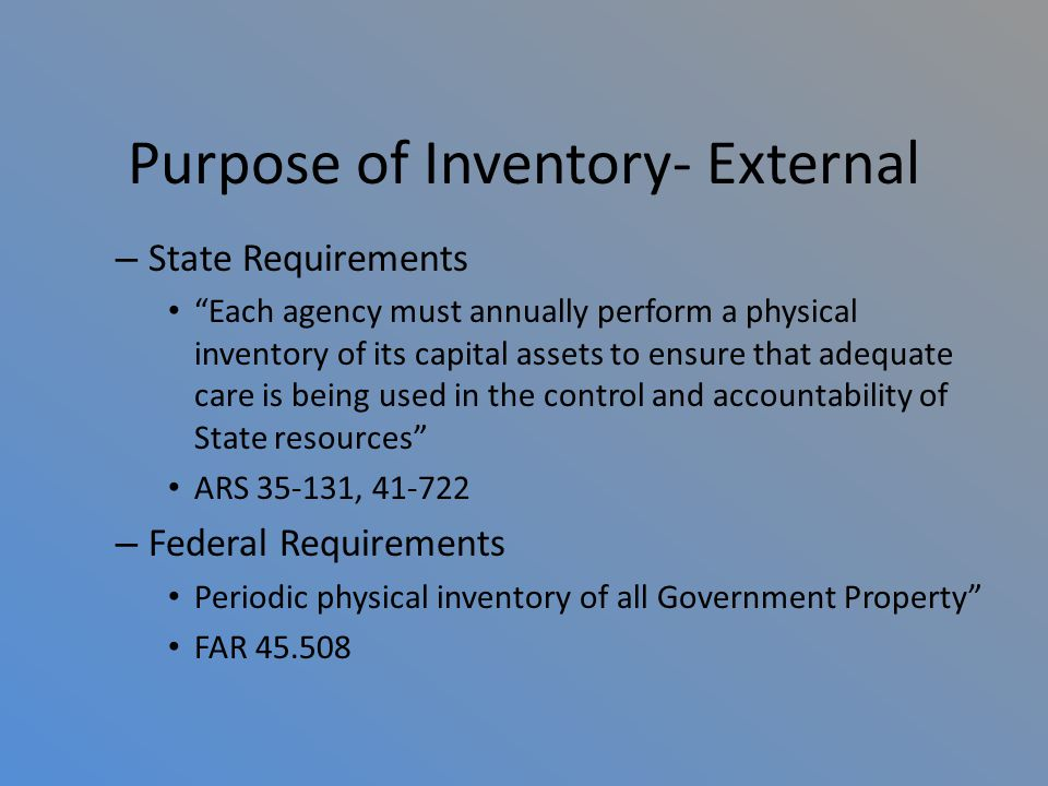 Purpose of Inventory- Internal Maintain Accurate Financial Records – Depreciation (107,561,000) – University Capital Assets (1,637,048,000) – Equipment Audits Maintain Tagged Status of Assets – Tracking System (current Tagged assets 14,326) Disposal Reasons – Surplus – Trade-Ins