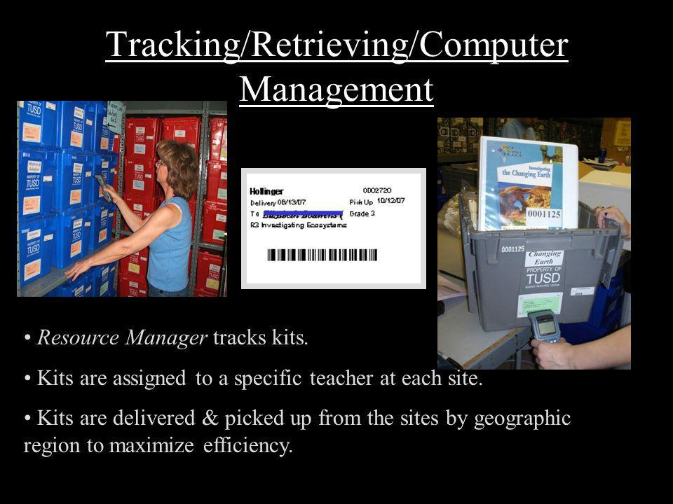 Tracking/Retrieving/Computer Management Resource Manager tracks kits.