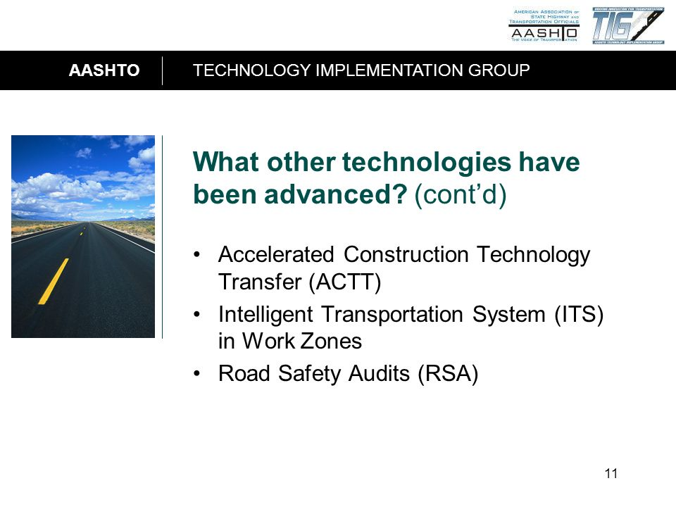 AASHTOTECHNOLOGY IMPLEMENTATION GROUP 11 What other technologies have been advanced.
