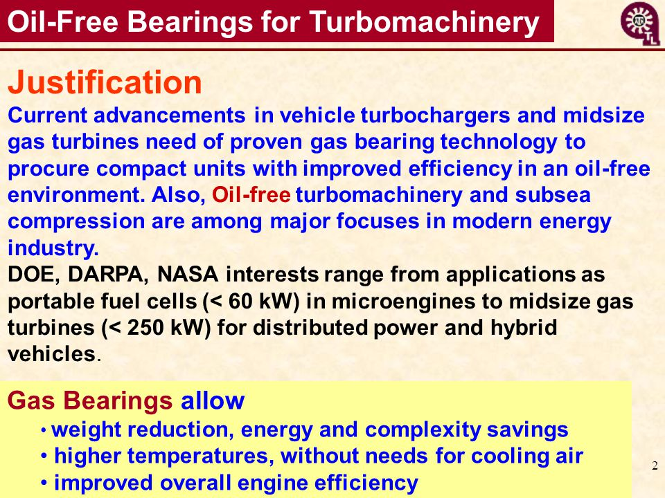 13 Gas Bearings Research at TAMU Thrust: Investigate conventional bearings of low cost, easy to manufacture (common materials) and easy to install & align.