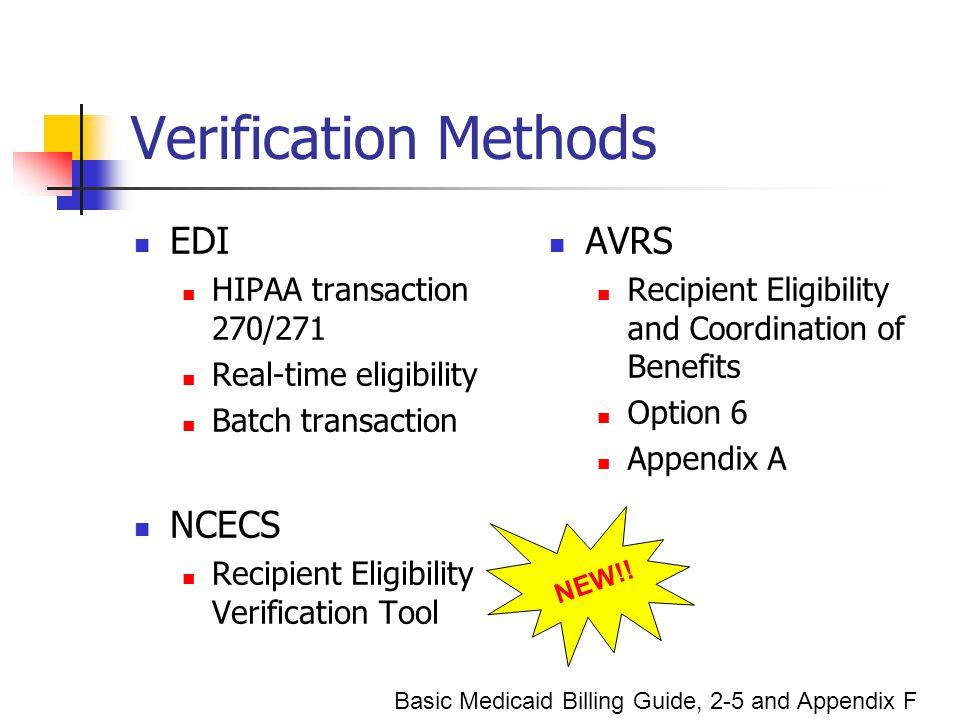 Verification Methods EDI HIPAA transaction 270/271 Real-time eligibility Batch transaction NCECS Recipient Eligibility Verification Tool AVRS Recipien