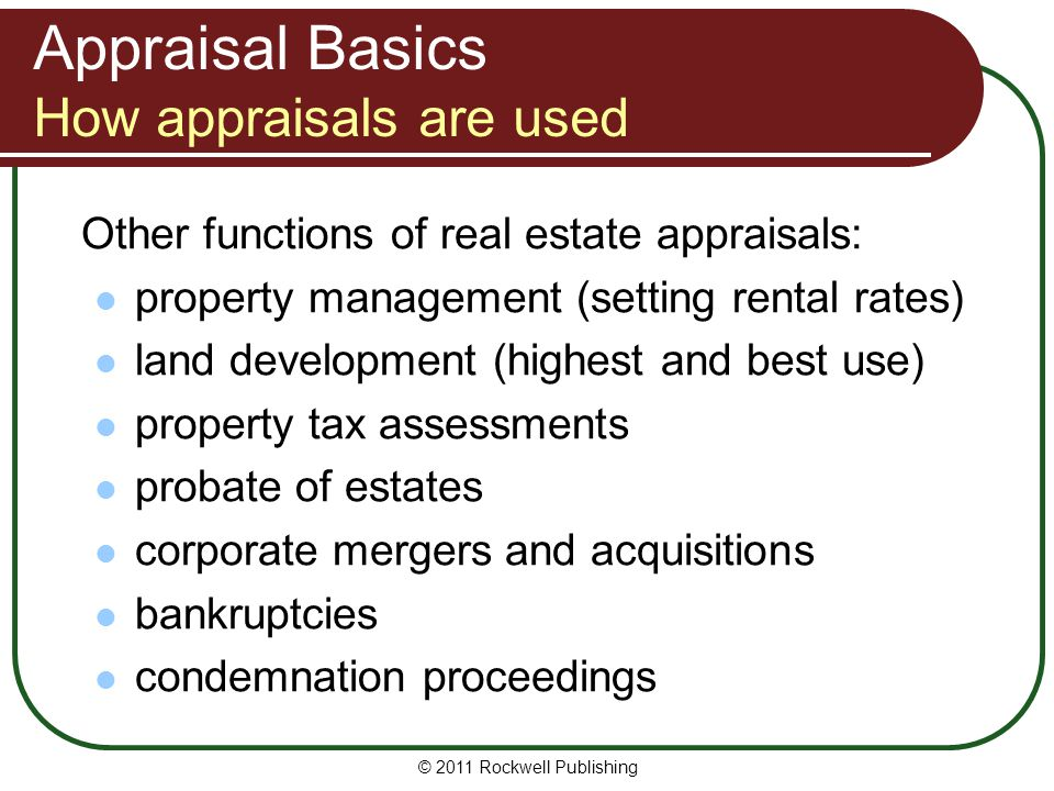 Appraisal Basics Appraiser/client relationship Whoever hires appraiser is the client.