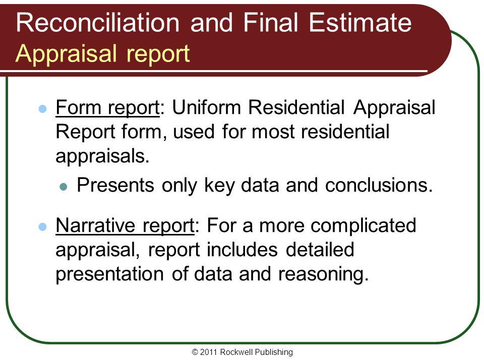Reconciliation and Final Estimate Appraisal report Form report: Uniform Residential Appraisal Report form, used for most residential appraisals. Prese
