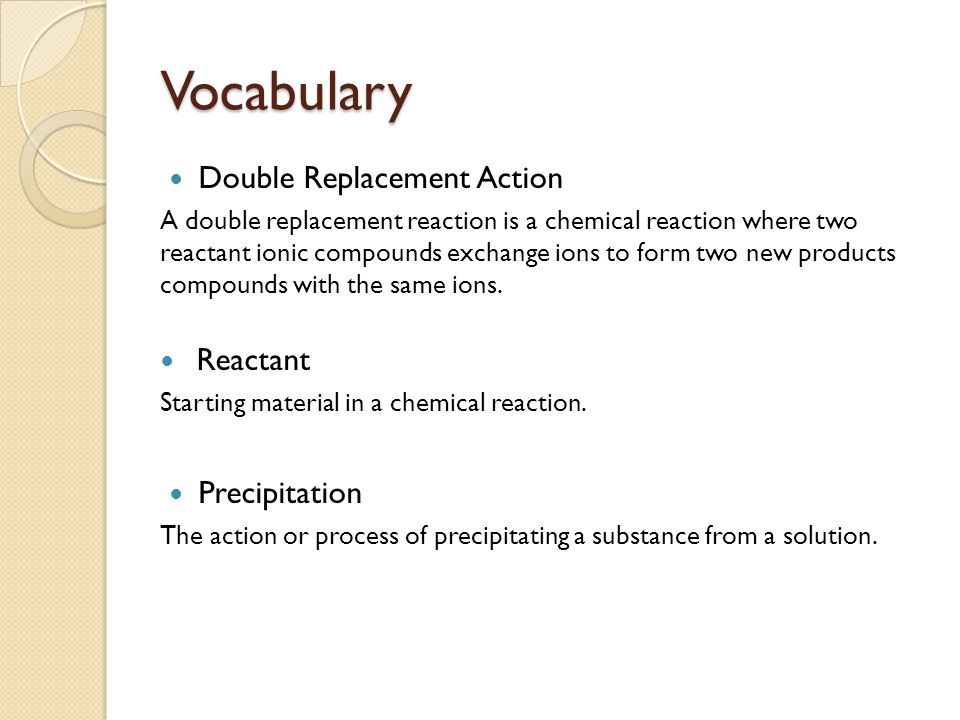 7.9 Double-Replacement Reactions Helen Huang, Sheyenne Lising