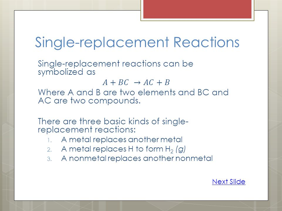 Single-replacement Reactions Next Slide