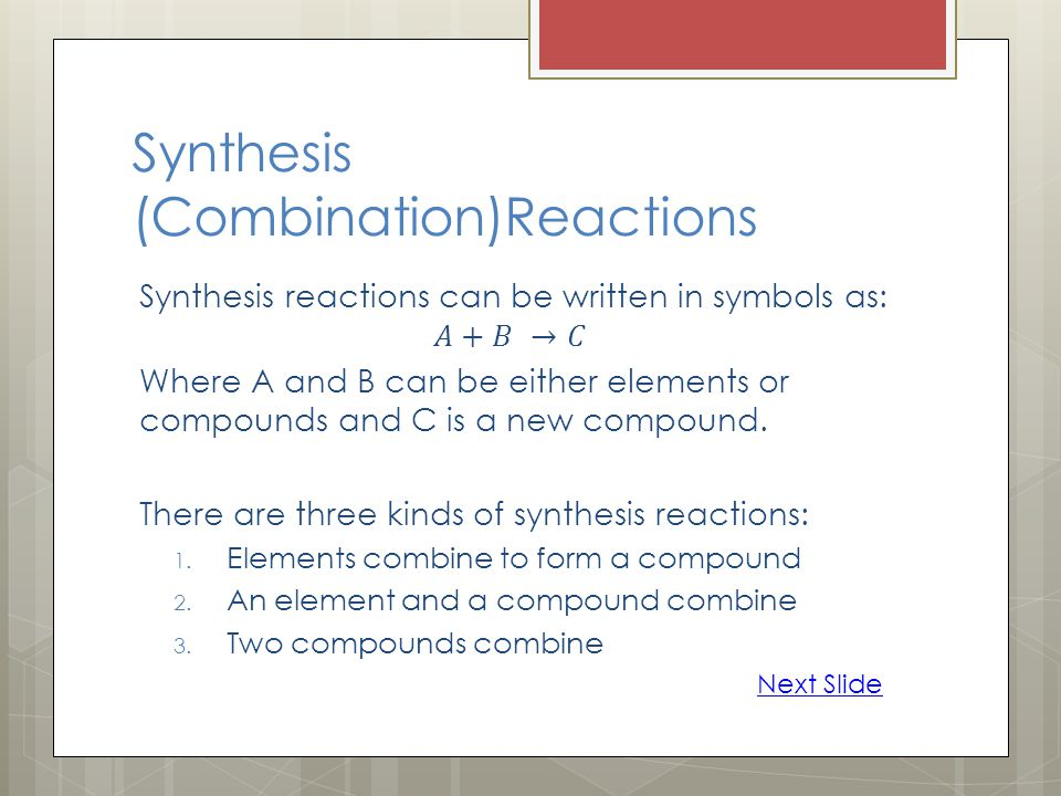 Synthesis (Combination)Reactions Next Slide
