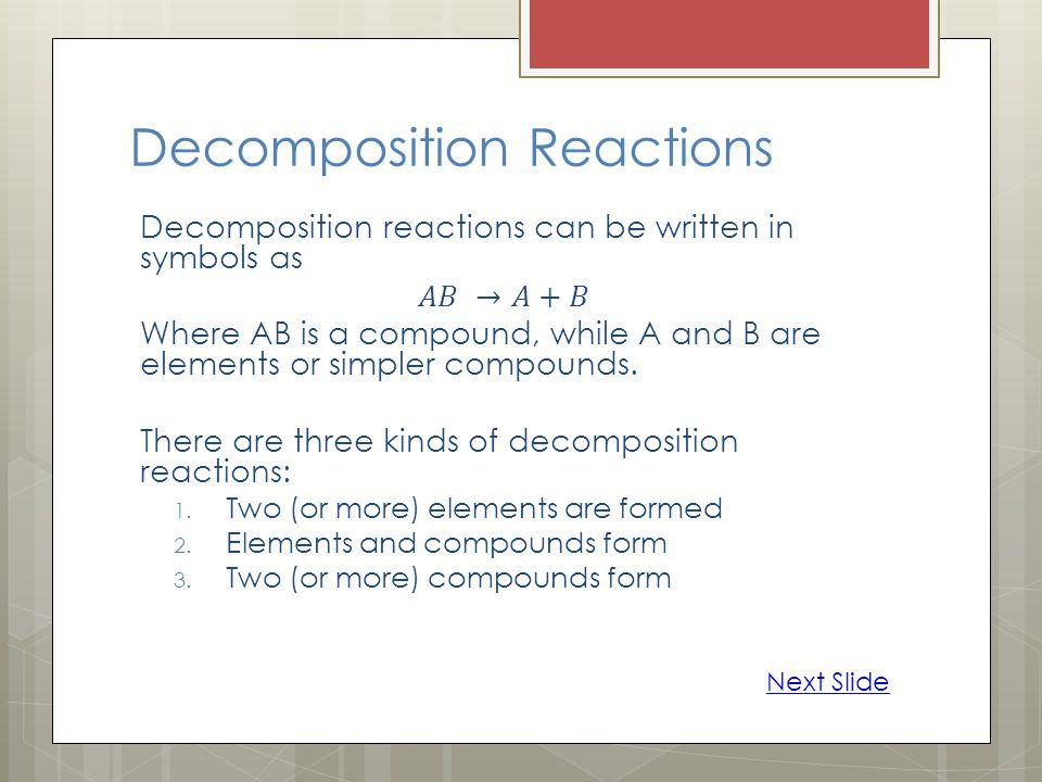 Decomposition Reactions Next Slide