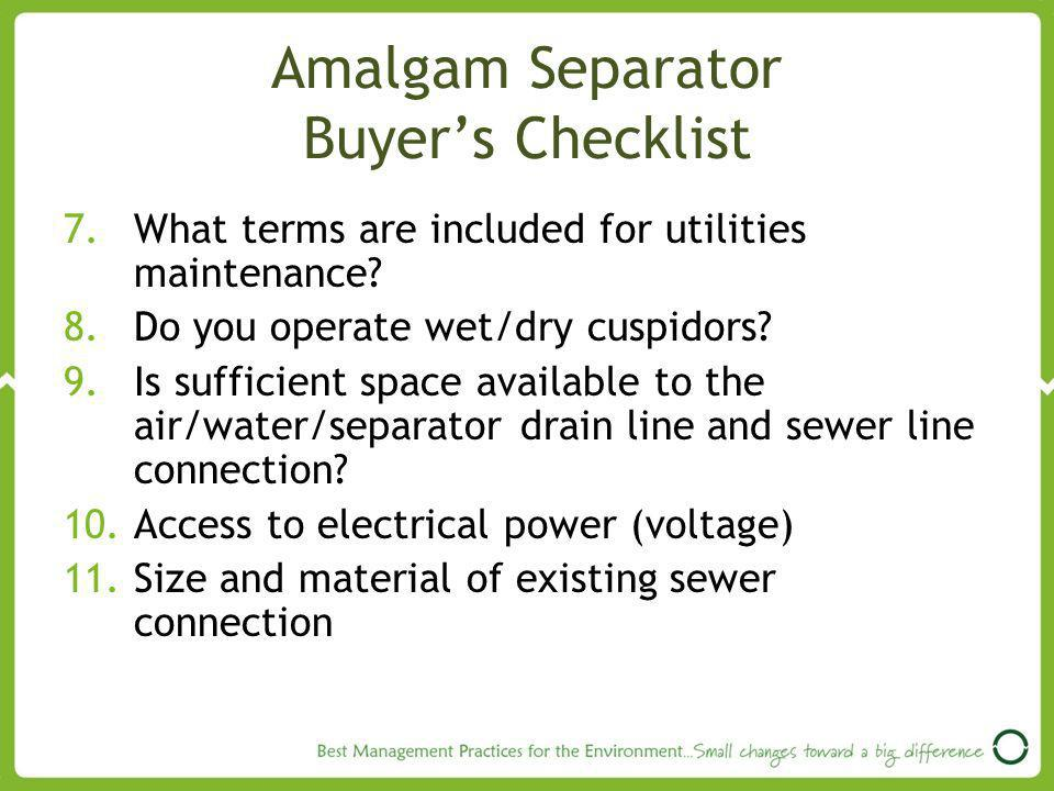 Amalgam Separator Buyers Checklist 7.What terms are included for utilities maintenance.