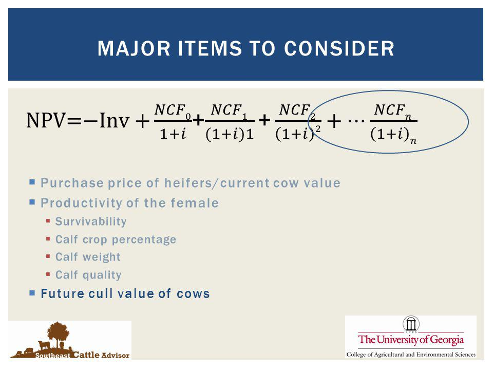 Purchase price of heifers/current cow value Productivity of the female Survivability Calf crop percentage Calf weight Calf quality Future cull value o