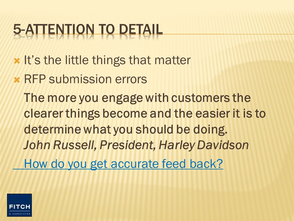 Its the little things that matter RFP submission errors The more you engage with customers the clearer things become and the easier it is to determine what you should be doing.