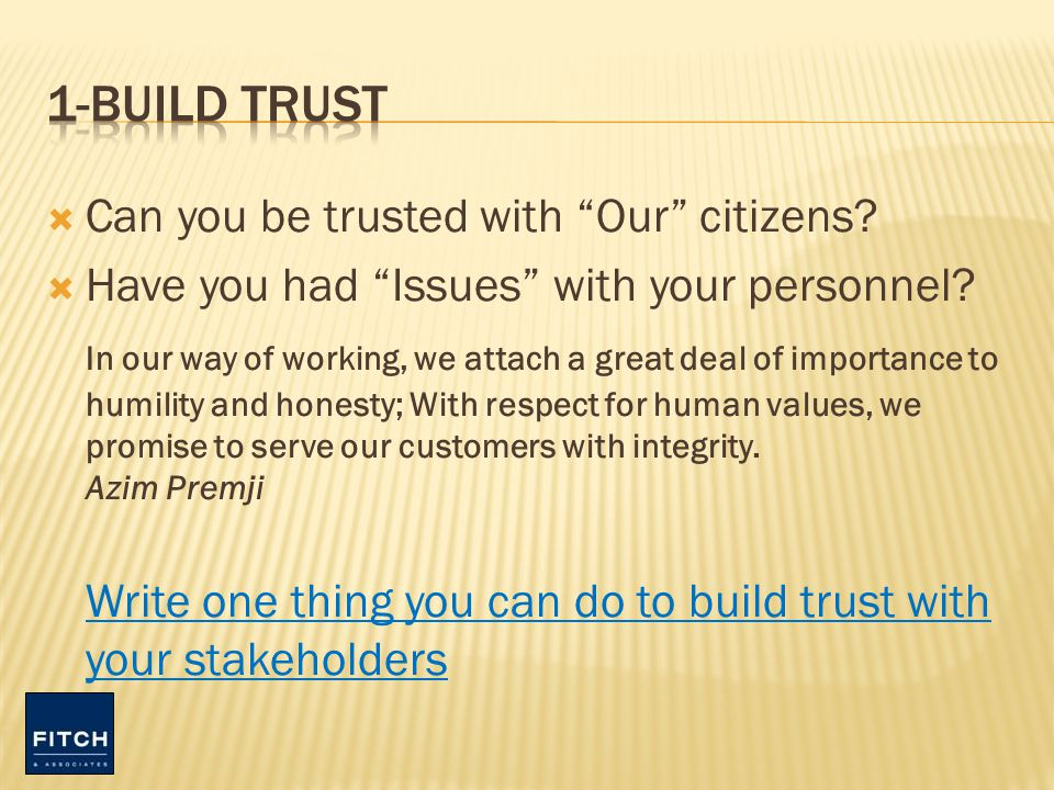 Can you be trusted with Our citizens. Have you had Issues with your personnel.
